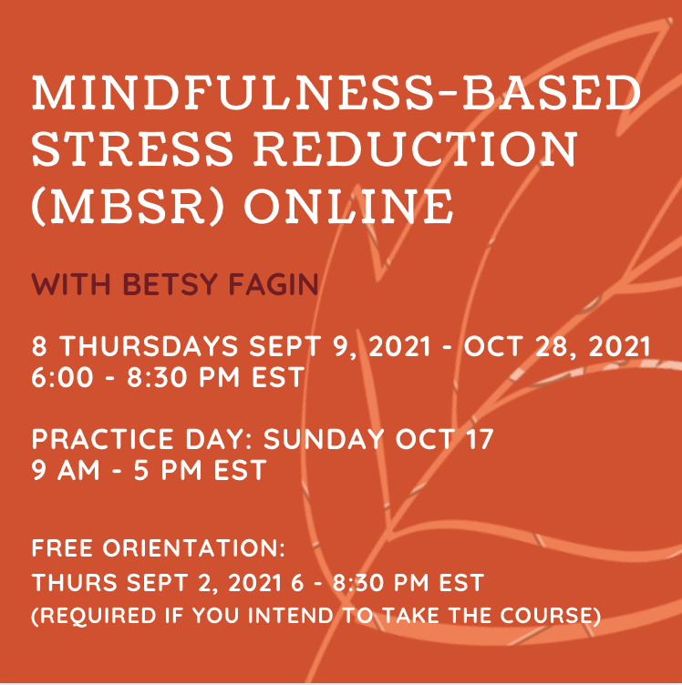 MBSR online with Betsy Fagin Sept 9- Oct 28, 2021.